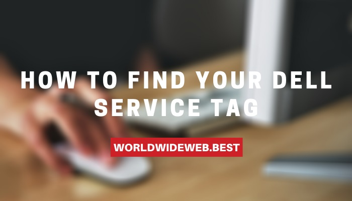 How to Find Your Dell Service Tag