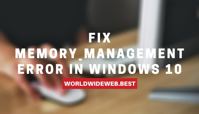 Memory_Management Error in Windows 10