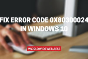 Error Code 0x80300024 in Windows 10